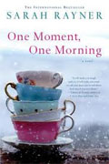 *One Moment, One Morning* by Sarah Rayner