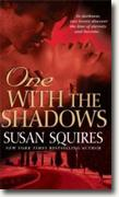 Buy *One with the Shadows* by Susan Squires online