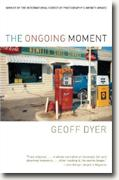 Buy *The Ongoing Moment* by Geoff Dyer online