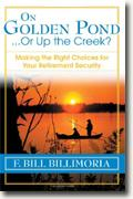 Buy *On Golden Pond... Or Up the Creek?: Making the Right Choices for Your Retirement Security* by Margaret Hathaway, photos by Karl Schatz online