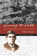 *The Only One Living to Tell: The Autobiography of a Yavapai Indian* by Mike Burns, edited by Gregory McNamee