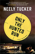 Buy *Only the Hunted Run: A Sully Carter Novel* by Neely Tuckeronline