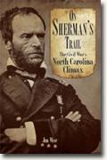 Buy *On Sherman's Trail: The Civil War's North Carolina Climax* by Jim Wise online