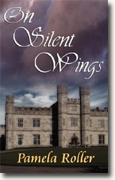 Buy *On Silent Wings* by Pamela Roller online