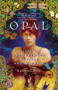 Opal: A Life of Enchantment, Mystery & Madness