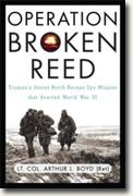 Buy *Operation Broken Reed: Truman's Secret North Korean Spy Mission That Averted World War III* by Arthur L. Boyd online