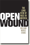 Buy *Open Wound: The Long View of Race in America* by William McKee Evans online