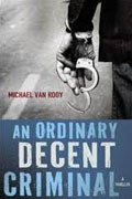 Buy *An Ordinary Decent Criminal* by Michael Van Rooy online
