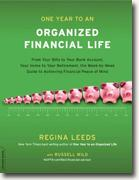 Buy *One Year to an Organized Financial Life: From Your Bills to Your Bank Account, Your Home to Your Retirement, the Week-by-Week Guide to Achieving Financial Peace of Mind* by Regina Leeds and Russell Wild online
