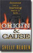 *Origin and Cause* by Shelly Reuben