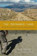 Buy *The Orphaned Land: New Mexico's Environment Since the Manhattan Project* by V.B. Price and Nell Farrell online