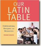 Our Latin Table: Celebrations, Memories, and Recipes* online