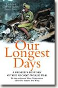 *Our Longest Days: A People's History of the Second World War* by Sandra Koa Wing