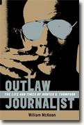 *Outlaw Journalist: The Life and Times of Hunter S. Thompson* by William McKeen