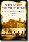 Buy *Out of the Mouth of Hell: Civil War Prisons and Escapes* online