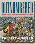 Buy *Outnumbered: Incredible Stories of History's Most Surprising Battlefield Upsets* by Cormac O'Brien online