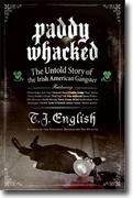 Paddy Whacked: The Untold Story of the Irish-American Gangster