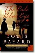*The Pale Blue Eye* by Louis Bayard