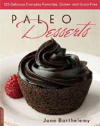 *Paleo Desserts: 125 Delicious Everyday Favorites, Gluten- and Grain-Free* by Jane Barthelemy