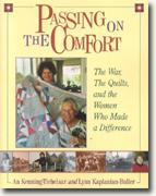Buy *Passing on the Comfort: The War, the Quilts and the Women Who Made a Difference* online