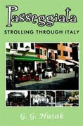 Buy *Passeggiata: Strolling Through Italy* by G.G. Husak online