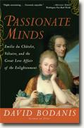 *Passionate Minds: Emilie du Chatelet, Voltaire, and the Great Love Affair of the Enlightenment* by David Bodanis