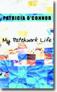 Buy *My Patchwork Life* by Patricia O'Connor online