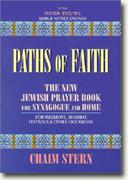 Buy *Paths of Faith: The New Jewish Prayer Book for Synagogue and Home: For Weekdays, Shabbat, Festivals & Other Occasions* online