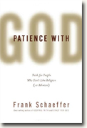 *Patience with God: Faith for People Who Don't Like Religion (or Atheism)* by Frank Schaeffer