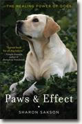 *Paws and Effect: The Healing Power of Dogs* by Sharon Sakson