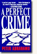 Get Peter Abrahams' *A Perfect Crime* delivered to your door!