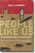 Buy *People Like Us: Misrepresenting the Middle East* by Joris Luyendijk online