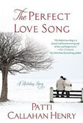 Buy *The Perfect Love Song: A Holiday Story* by Patti Callahan Henry online