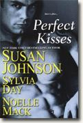 Buy *Perfect Kisses* by Susan Johnson, Sylvia Day and Noelle Mack online