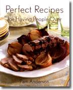 *Perfect Recipes for Having People Over* by Pamela Anderson