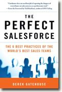 *The Perfect SalesForce: The 6 Best Practices of the World's Best Sales Teams* by Derek Gatehouse