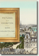 *Pictures at an Exhibition* by Sara Houghteling
