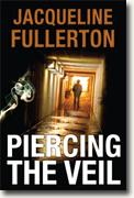 Buy *Piercing the Veil* by Jacqueline Fullerton online