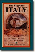 Buy *The Pilgrim's Italy: A Travel Guide to the Saints* online