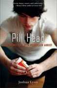 Buy *Pill Head: The Secret Life of a Painkiller Addict* by Joshua Lyon online