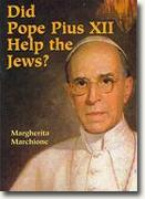*Did Pope Pius XII Help the Jews?* by Margherita Marchione