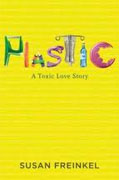 *Plastic: A Toxic Love Story* by Susan Freinkel