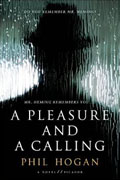 *A Pleasure and a Calling* by Phil Hogan