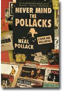 Buy *Never Mind the Pollacks: A Rock 'n' Roll Novel* online