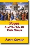Buy *Popes and the Tale of Their Names* by Anura Guruge online