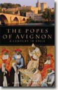 *The Popes of Avignon: A Century in Exile* by Edwin Mullins
