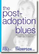 Buy *The Post-Adoption Blues: Overcoming the Unforseen Challenges of Adoption* online