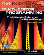 *Power Tools for Synthesizer Programming: The Ultimate Reference for Sound Design: Second Edition (Power Tools Series)* by Jim Aikin