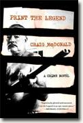 *Print the Legend: A Crime Novel* by Craig McDonald
