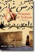 *Prisoner of Tehran: A Memoir* by Marina Nemat